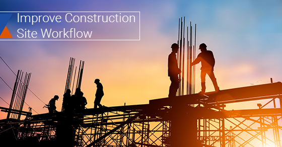 Improve Construction Site Workflow